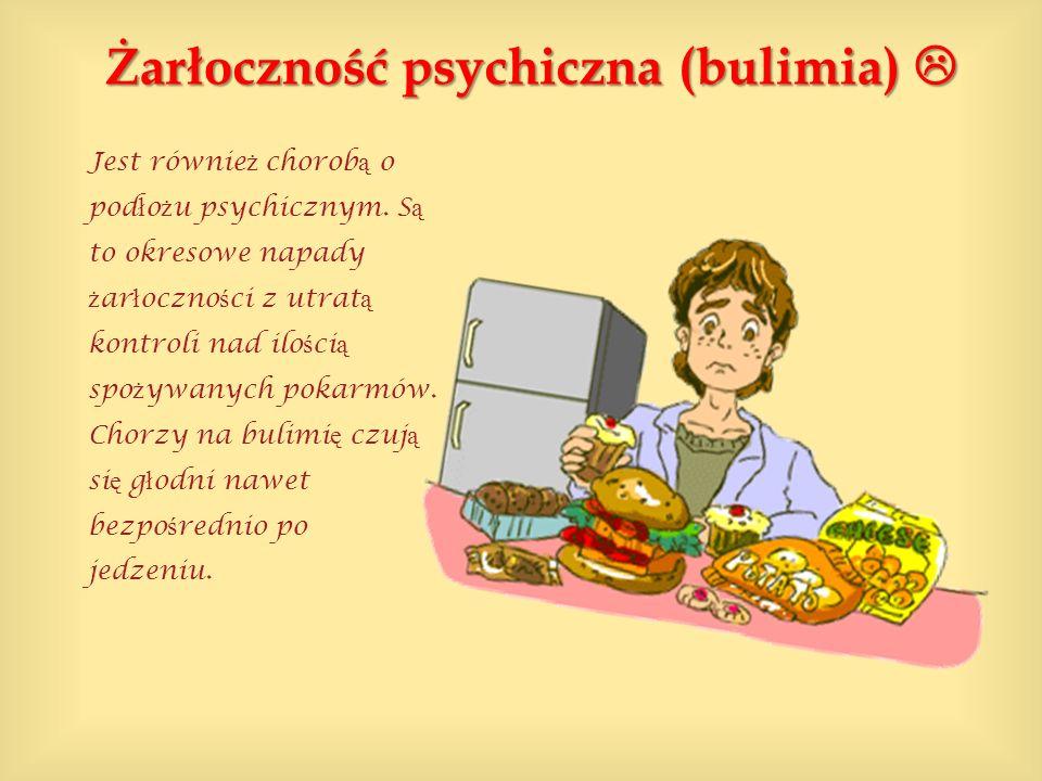 Żarłoczność psychiczna (bulimia) 