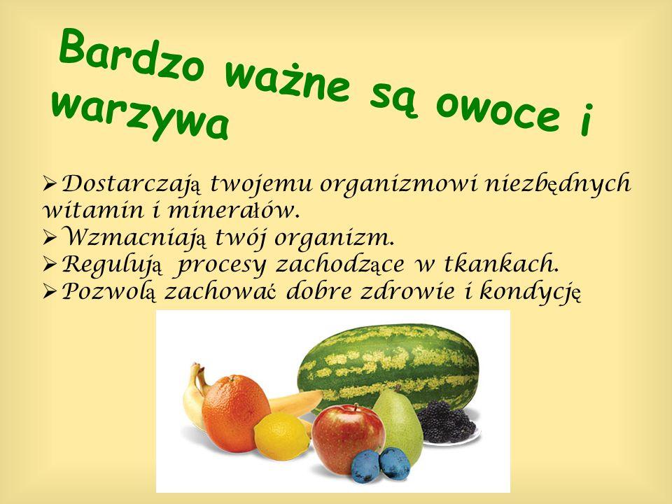 Bardzo ważne są owoce i warzywa