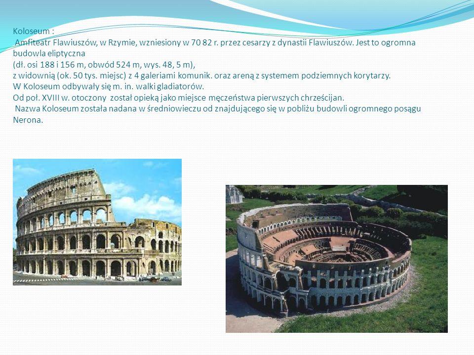 Koloseum : Amfiteatr Flawiuszów, w Rzymie, wzniesiony w 70 82 r