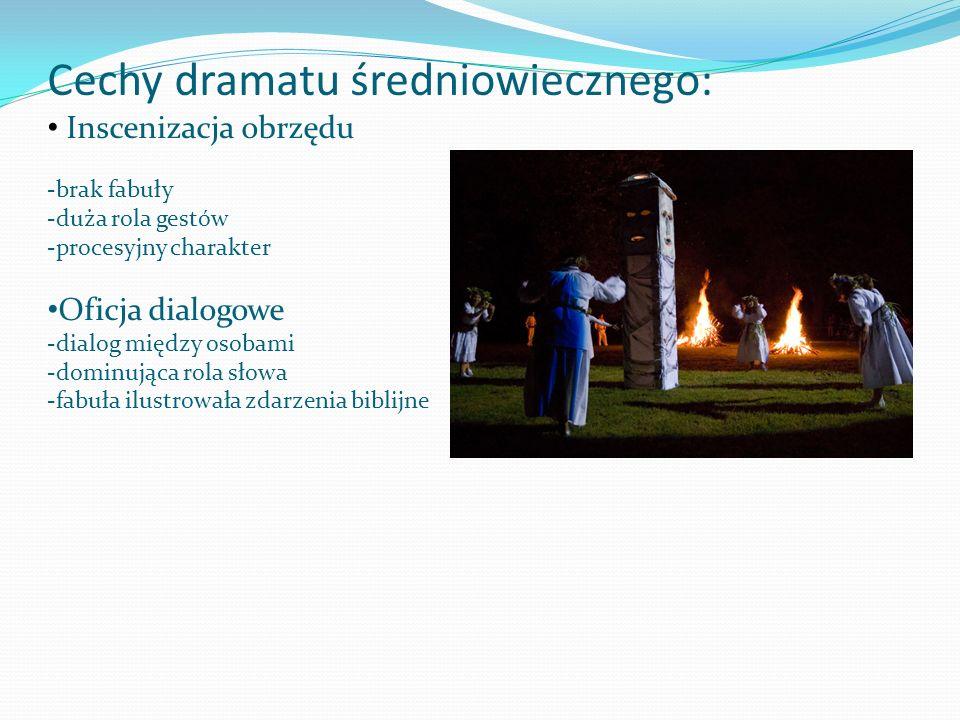 Cechy dramatu średniowiecznego: