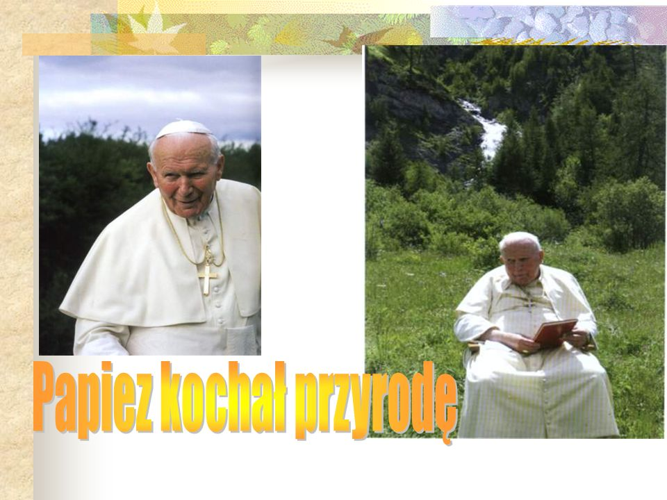 Papiez kochał przyrodę