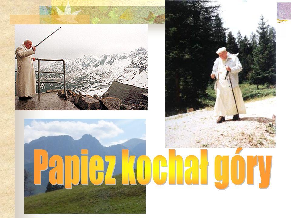 Papiez kochał góry