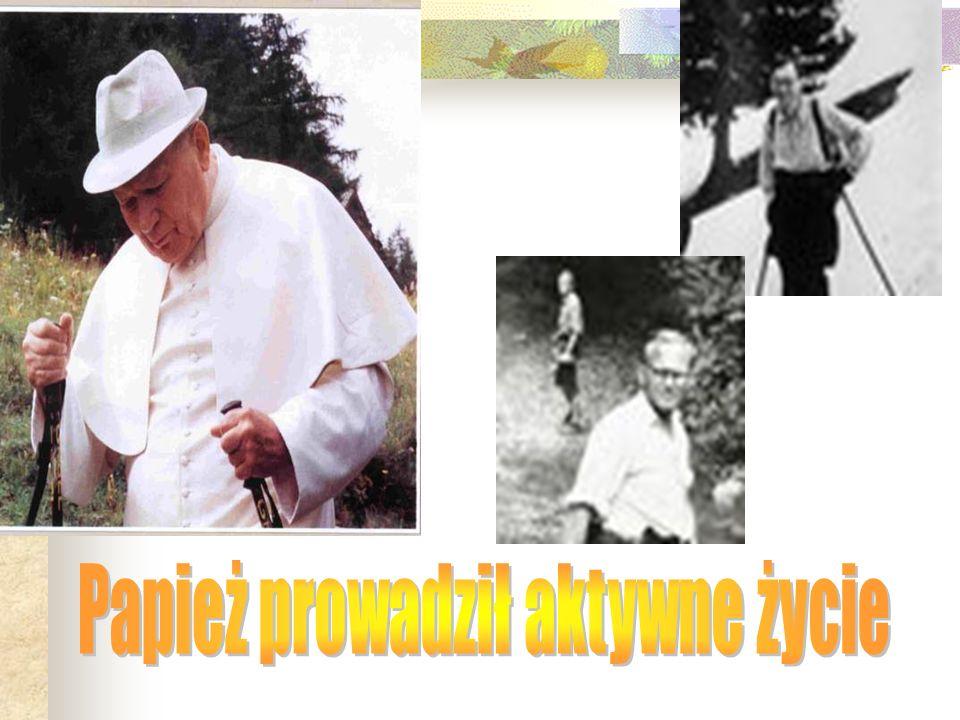 Papież prowadził aktywne życie