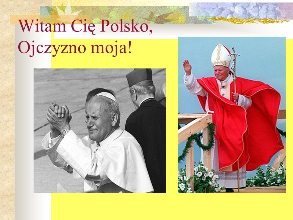 Witam Cię Polsko, Ojczyzno moja!
