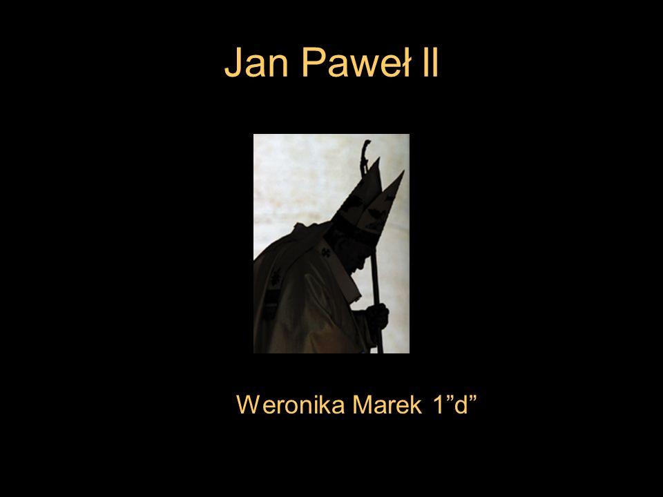 Jan Paweł ll Weronika Marek 1 d
