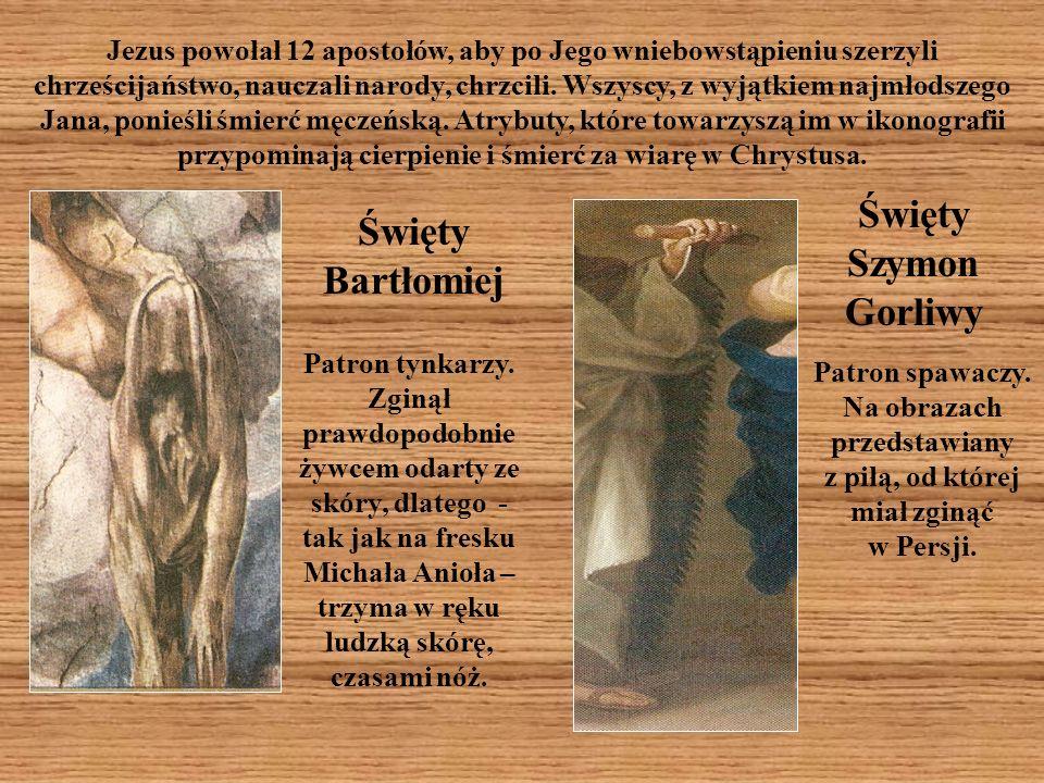 Na obrazach przedstawiany z piłą, od której miał zginąć w Persji.