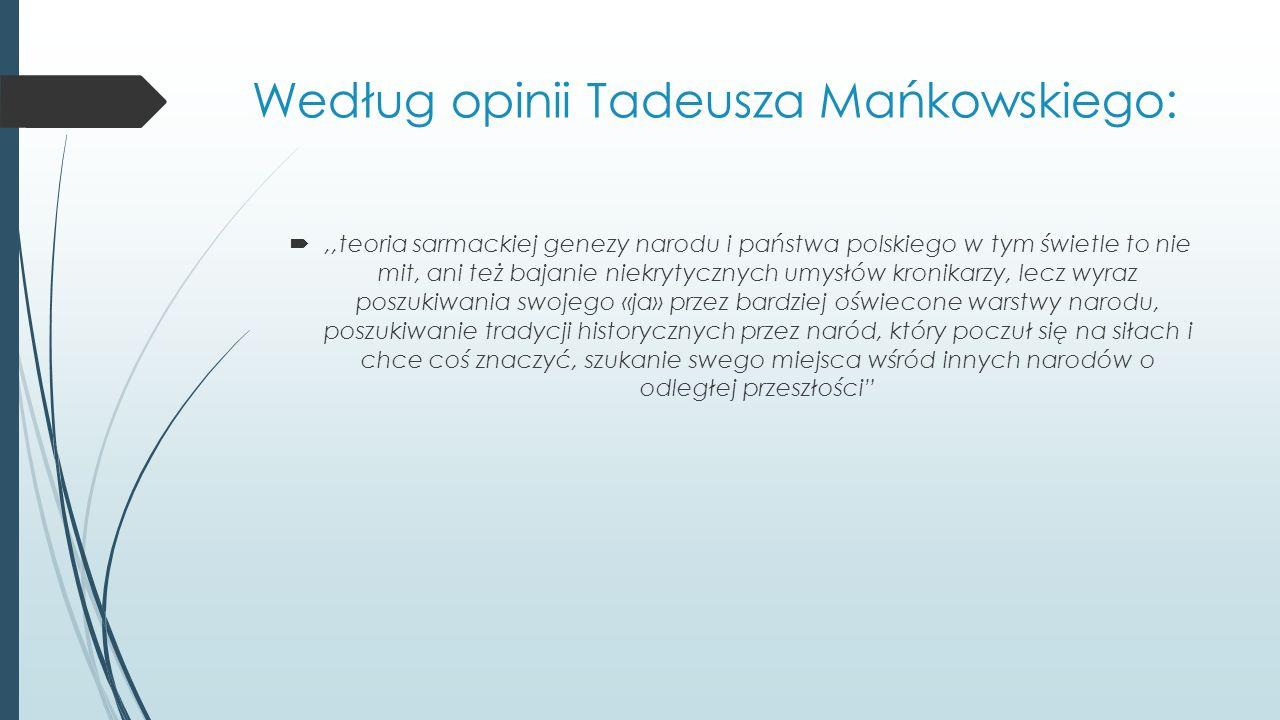 Według opinii Tadeusza Mańkowskiego: