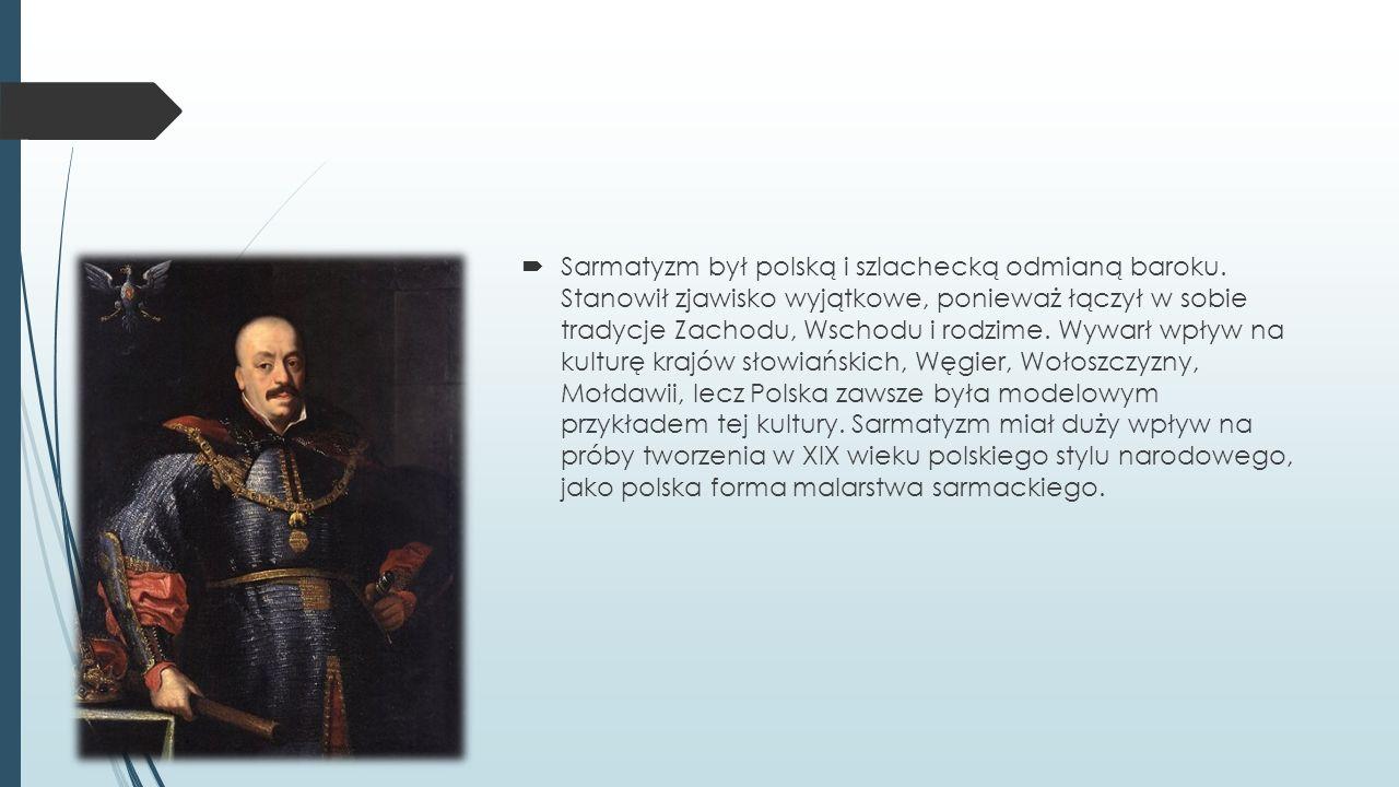 Sarmatyzm był polską i szlachecką odmianą baroku