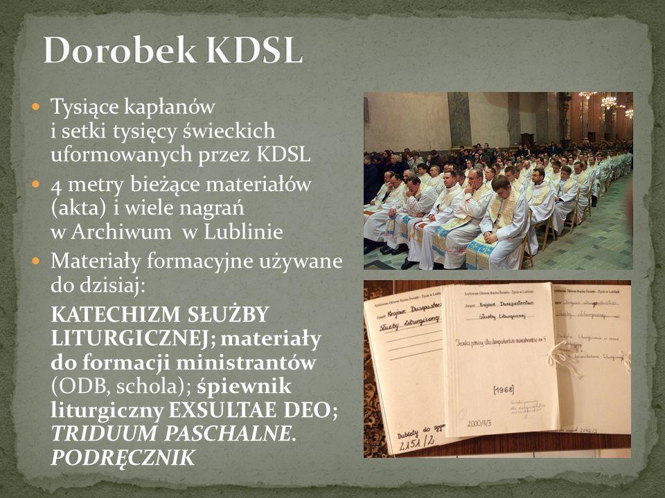 Dorobek KDSL Tysiące kapłanów i setki tysięcy świeckich uformowanych przez KDSL.