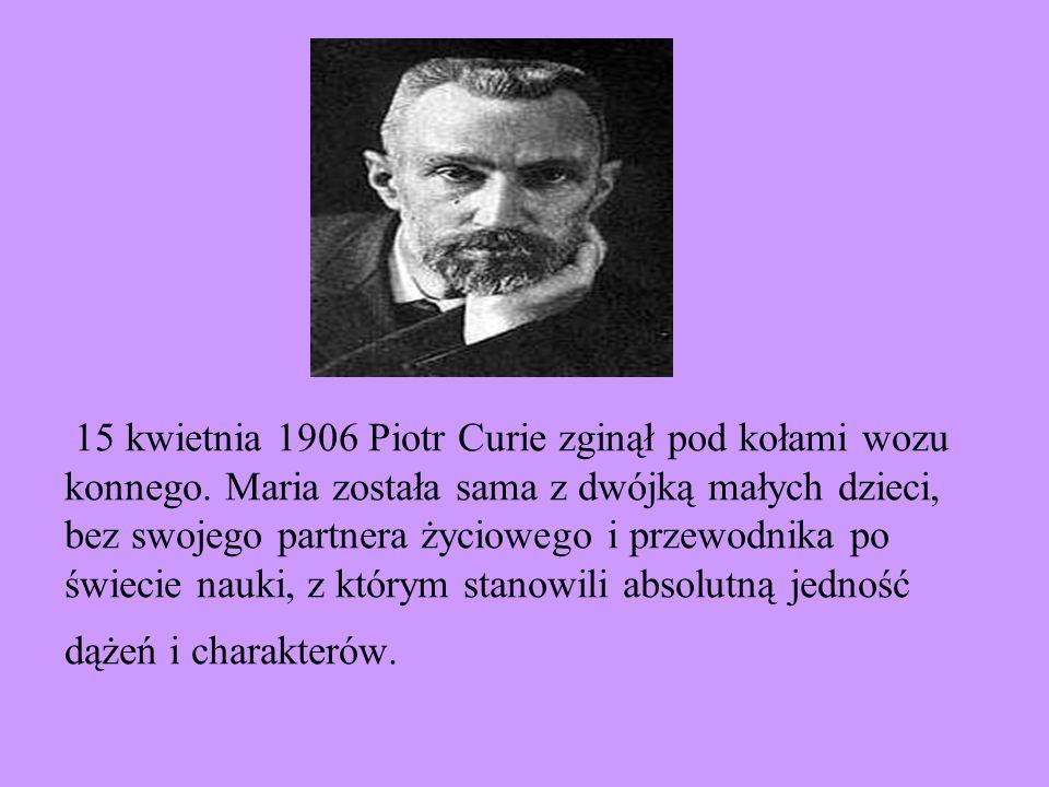 15 kwietnia 1906 Piotr Curie zginął pod kołami wozu konnego