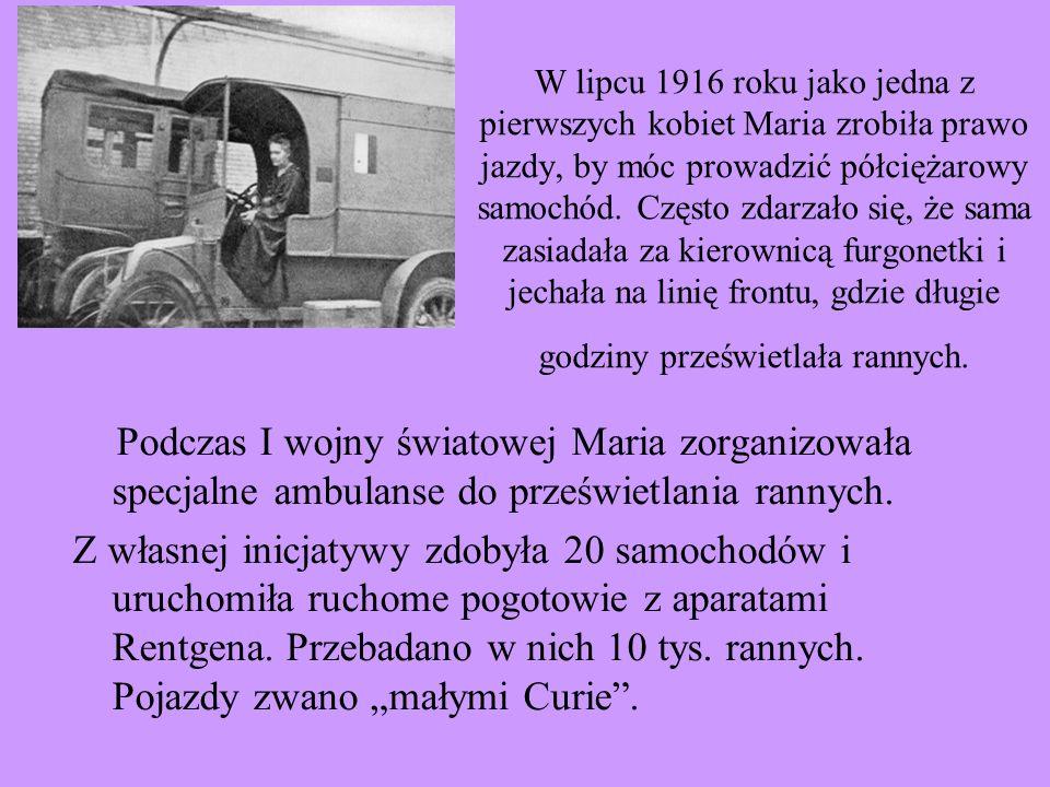 W lipcu 1916 roku jako jedna z pierwszych kobiet Maria zrobiła prawo jazdy, by móc prowadzić półciężarowy samochód. Często zdarzało się, że sama zasiadała za kierownicą furgonetki i jechała na linię frontu, gdzie długie godziny prześwietlała rannych.