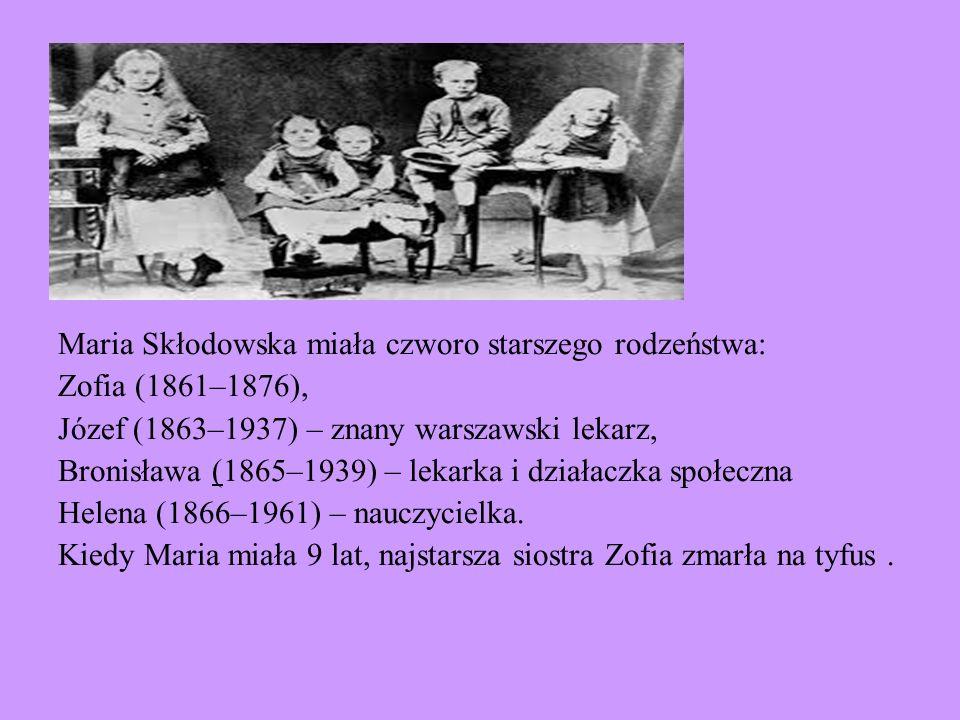 Maria Skłodowska miała czworo starszego rodzeństwa: