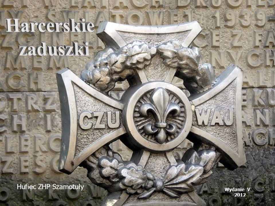 Harcerskie zaduszki Hufiec ZHP Szamotuły Wydanie V 2012