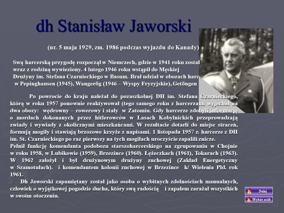 dh Stanisław Jaworski (ur. 5 maja 1929, zm. 1986 podczas wyjazdu do Kanady)