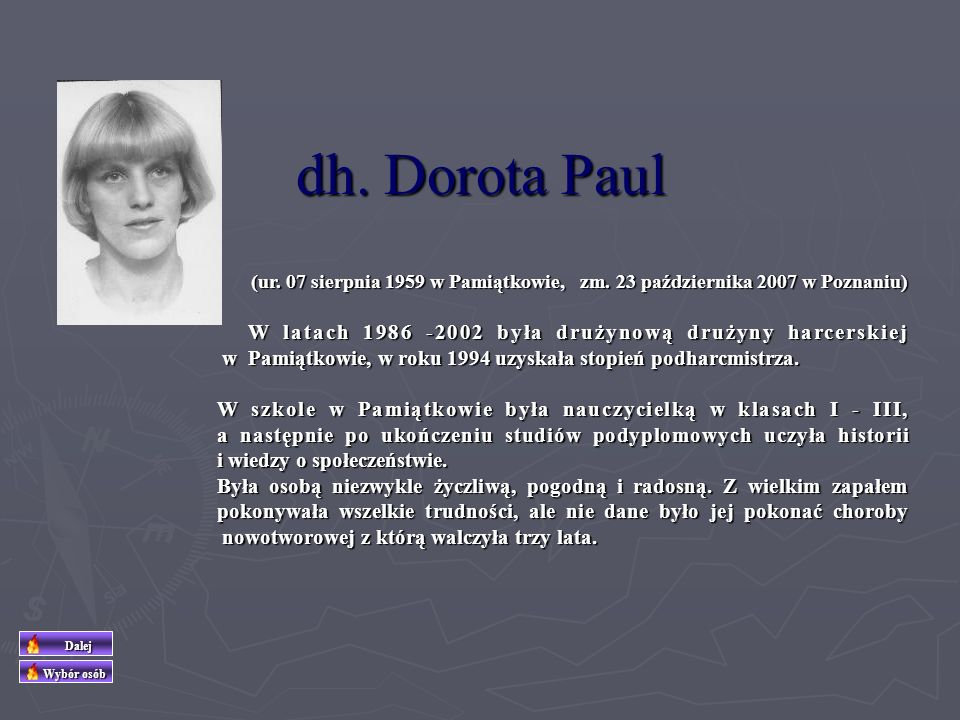 dh. Dorota Paul W latach 1986 -2002 była drużynową drużyny harcerskiej