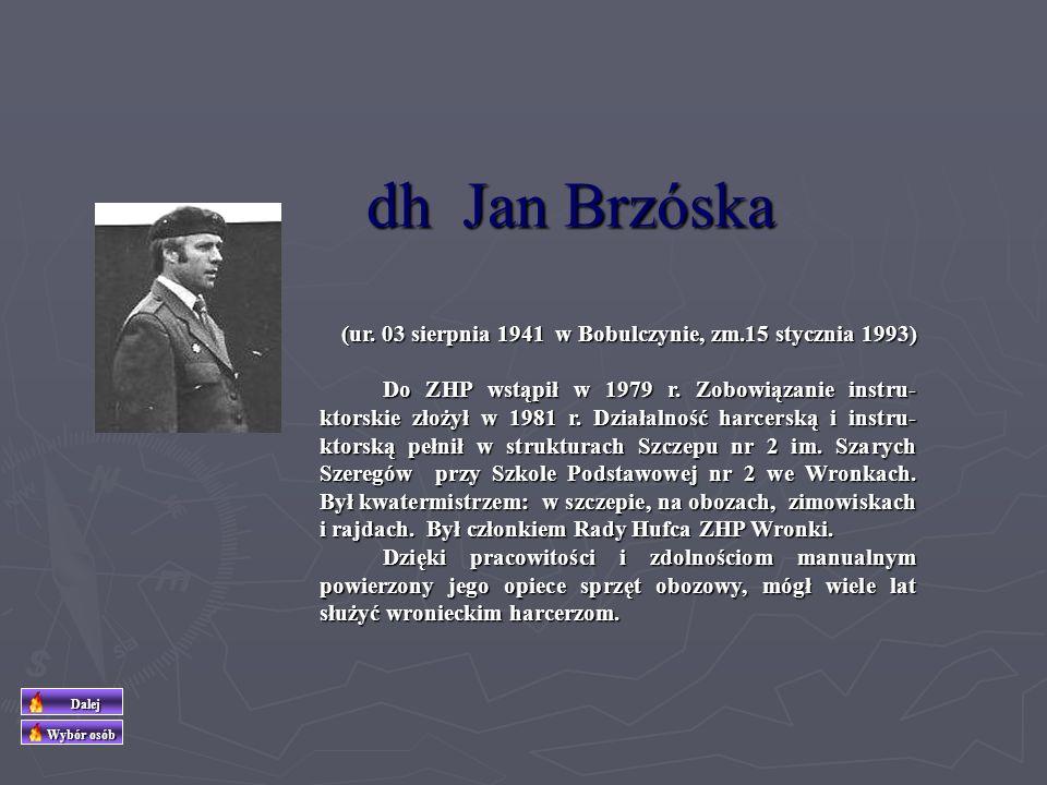 dh Jan Brzóska (ur. 03 sierpnia 1941 w Bobulczynie, zm.15 stycznia 1993)
