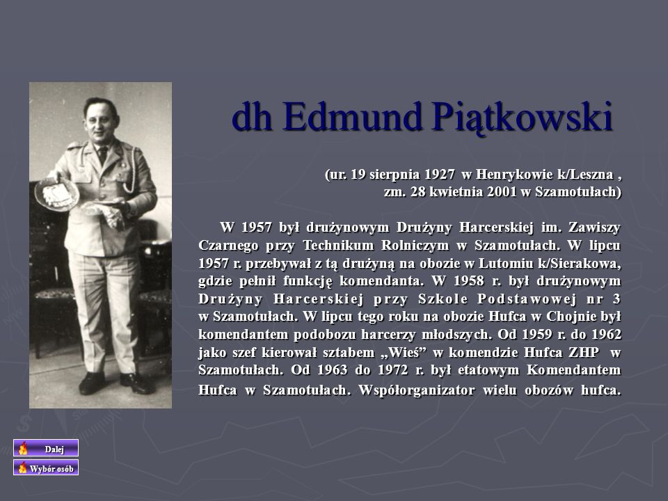dh Edmund Piątkowski (ur. 19 sierpnia 1927 w Henrykowie k/Leszna ,