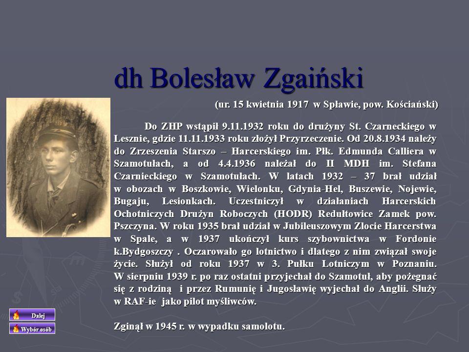 dh Bolesław Zgaiński (ur. 15 kwietnia 1917 w Spławie, pow. Kościański)