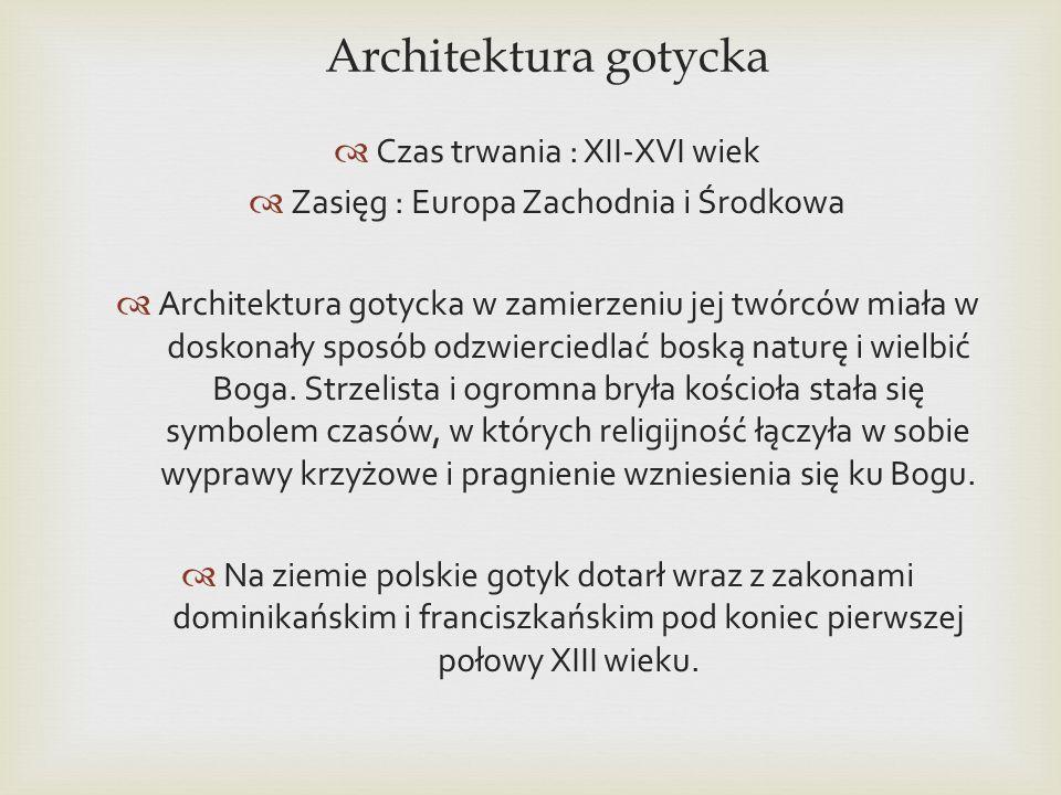 Architektura gotycka Czas trwania : XII-XVI wiek