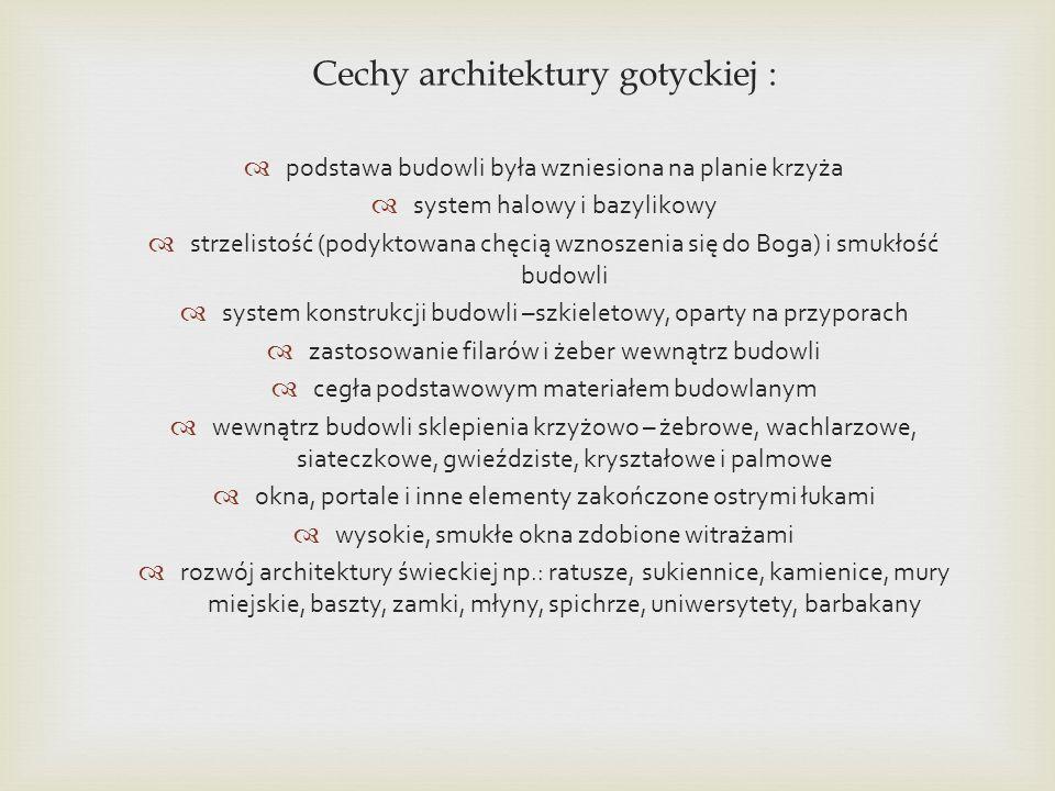 Cechy architektury gotyckiej :