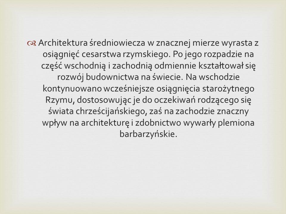 Architektura średniowiecza w znacznej mierze wyrasta z osiągnięć cesarstwa rzymskiego.