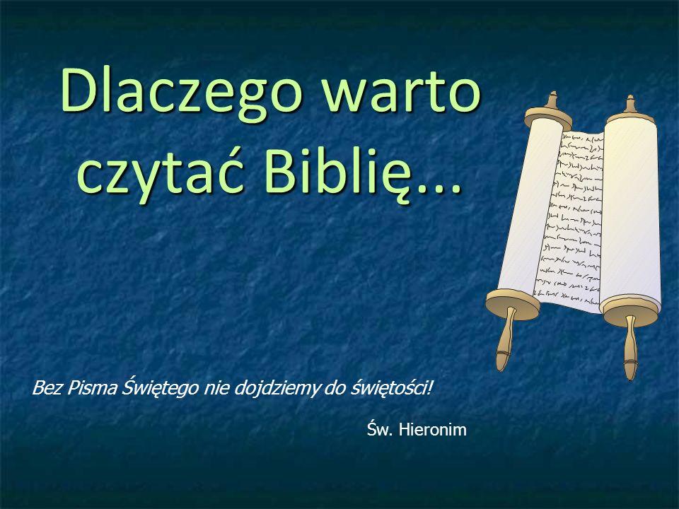 Dlaczego warto czytać Biblię...