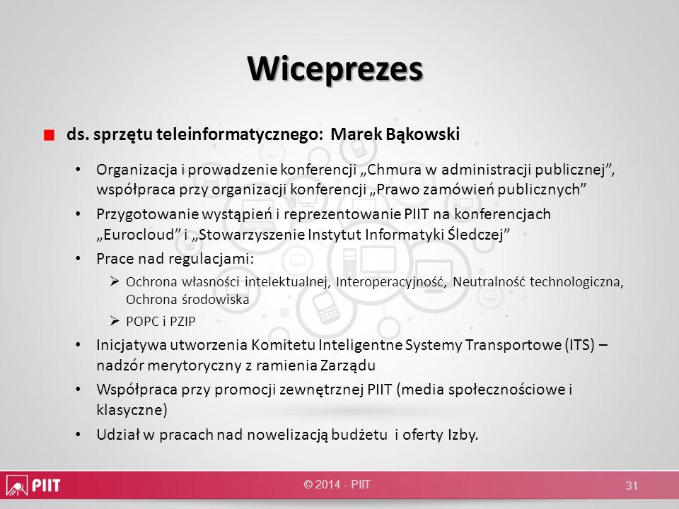 Wiceprezes ds. sprzętu teleinformatycznego: Marek Bąkowski