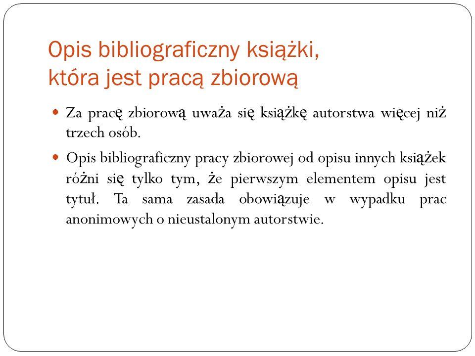 Opis bibliograficzny książki, która jest pracą zbiorową