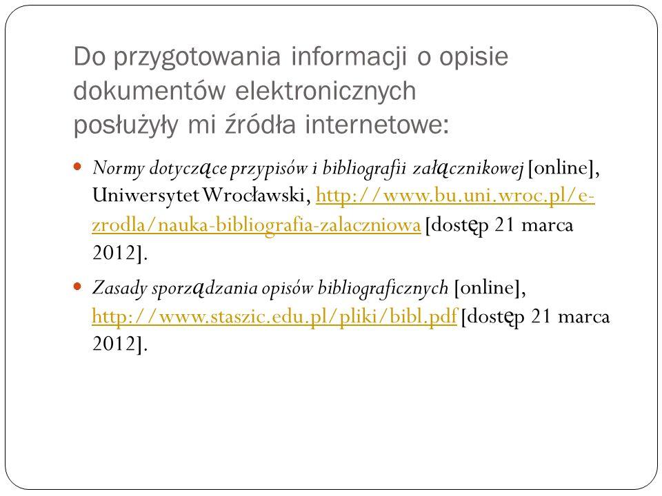 Do przygotowania informacji o opisie dokumentów elektronicznych posłużyły mi źródła internetowe: