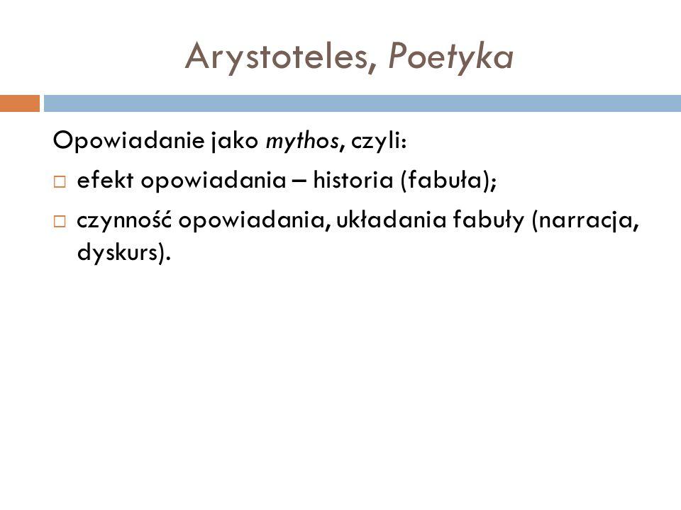 Arystoteles, Poetyka Opowiadanie jako mythos, czyli: