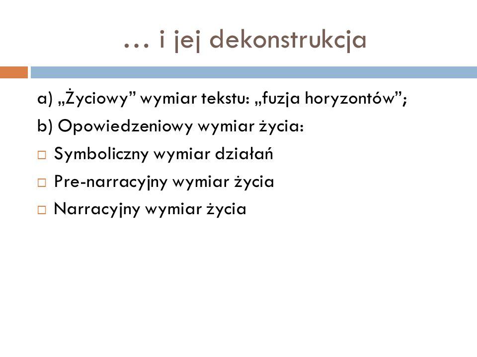 """… i jej dekonstrukcja a) """"Życiowy wymiar tekstu: """"fuzja horyzontów ;"""