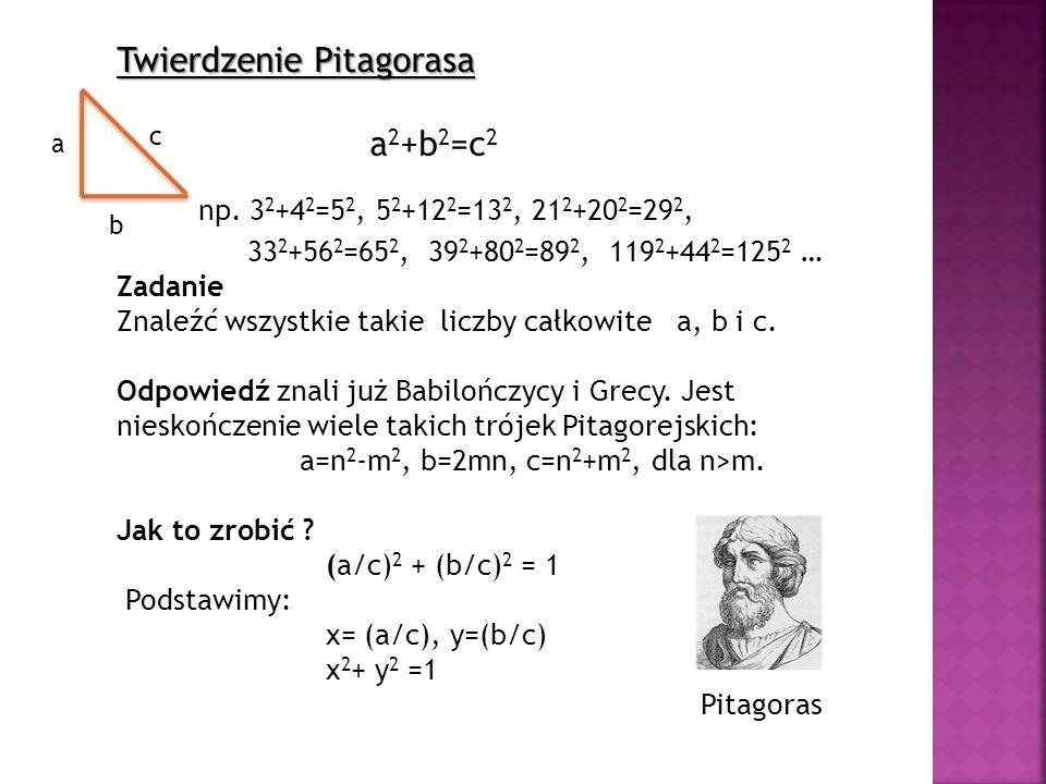 np. 32+42=52, 52+122=132, 212+202=292, Twierdzenie Pitagorasa a2+b2=c2