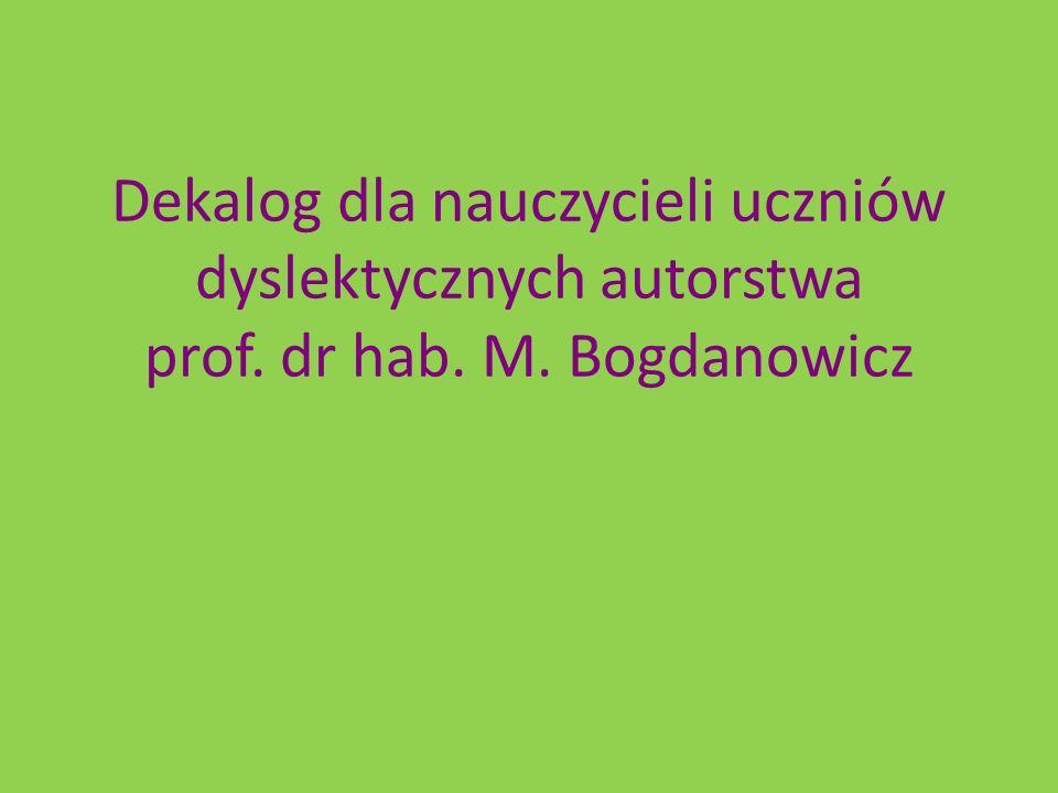 Dekalog dla nauczycieli uczniów dyslektycznych autorstwa prof. dr hab