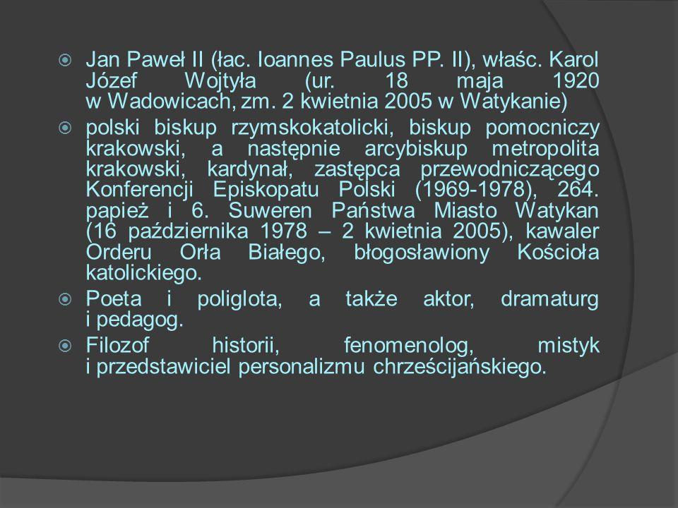 Jan Paweł II (łac. Ioannes Paulus PP. II), właśc