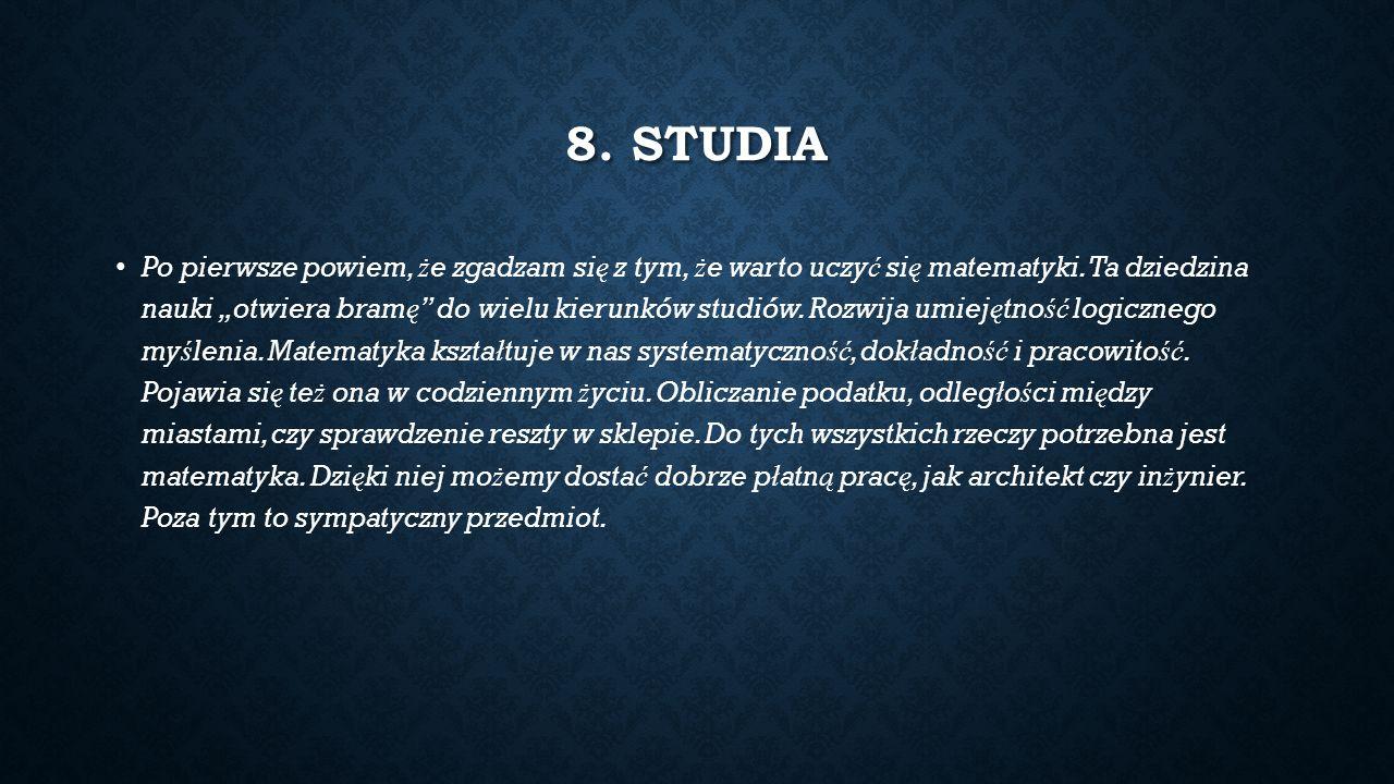 8. STUDIA