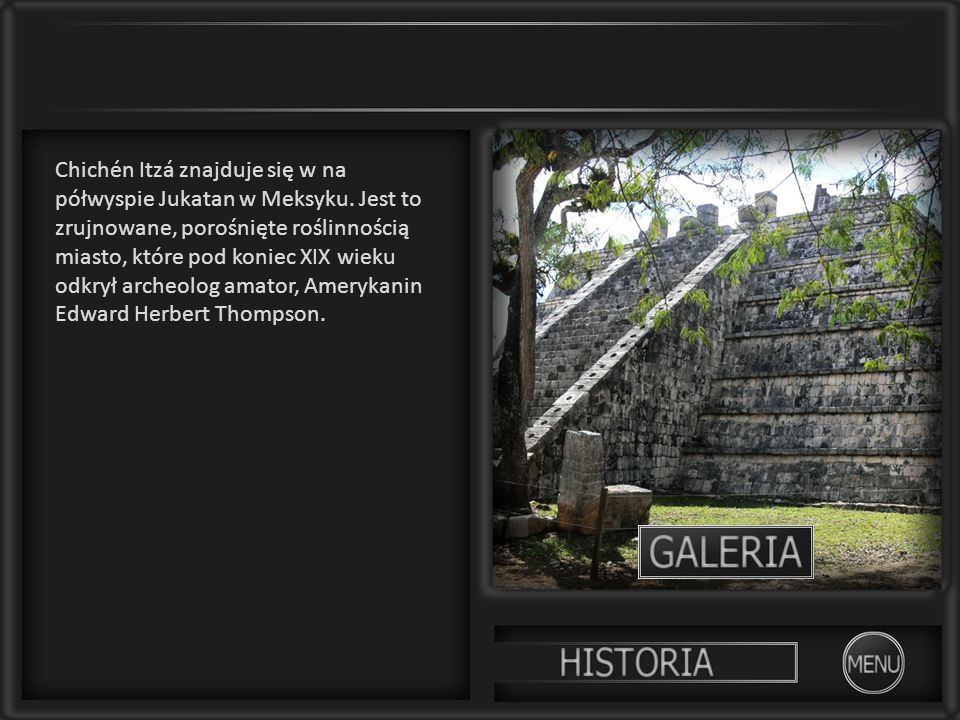Chichén Itzá znajduje się w na półwyspie Jukatan w Meksyku