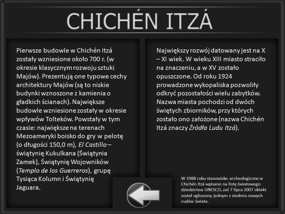 Pierwsze budowle w Chichén Itzá zostały wzniesione około 700 r