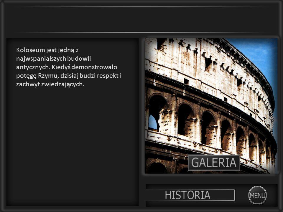 Koloseum jest jedną z najwspanialszych budowli antycznych