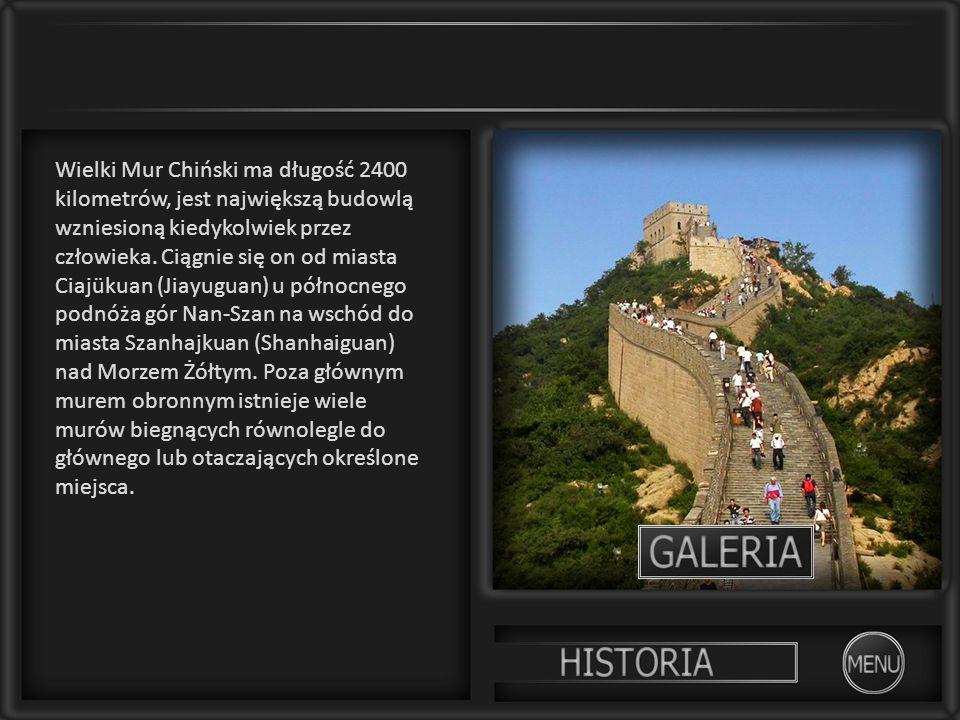 Wielki Mur Chiński ma długość 2400 kilometrów, jest największą budowlą wzniesioną kiedykolwiek przez człowieka.