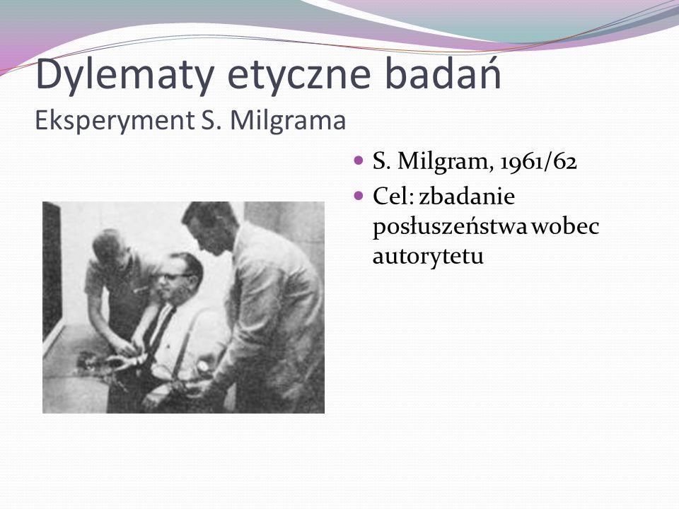 Dylematy etyczne badań Eksperyment S. Milgrama