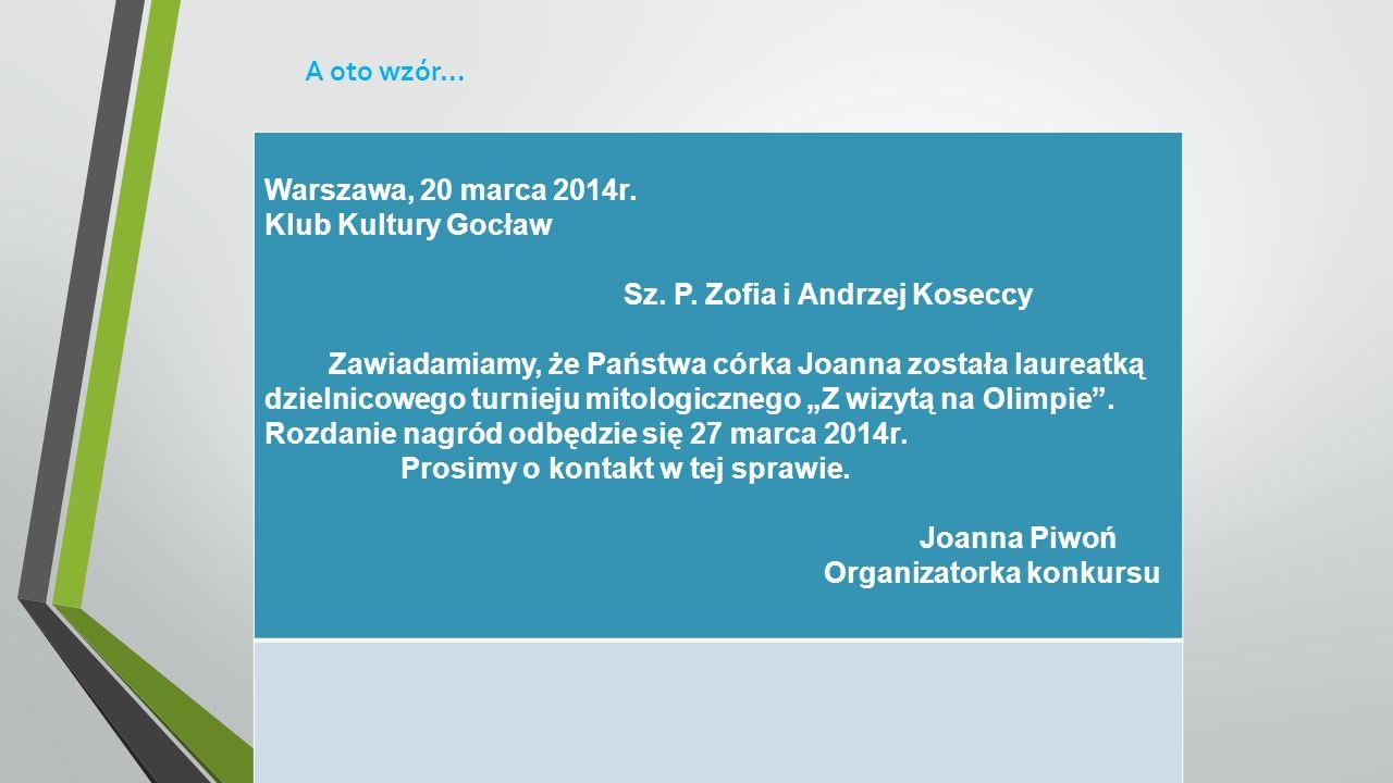 A oto wzór… Warszawa, 20 marca 2014r. Klub Kultury Gocław. Sz. P. Zofia i Andrzej Koseccy.