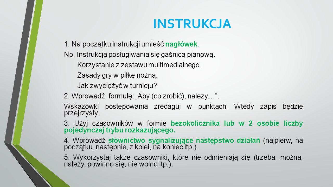 INSTRUKCJA 1. Na początku instrukcji umieść nagłówek.