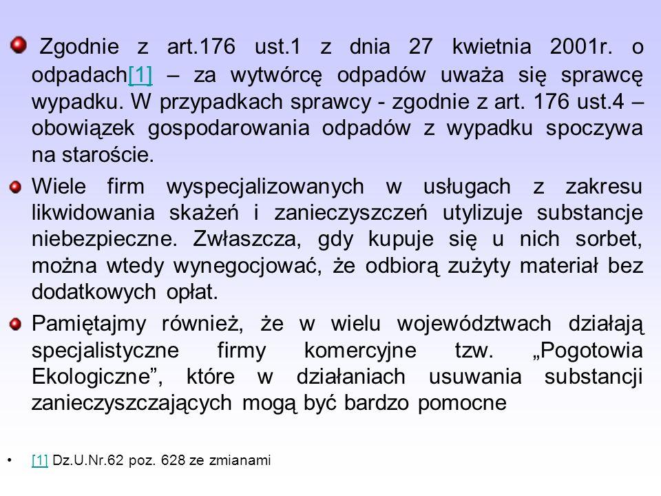 Zgodnie z art. 176 ust. 1 z dnia 27 kwietnia 2001r