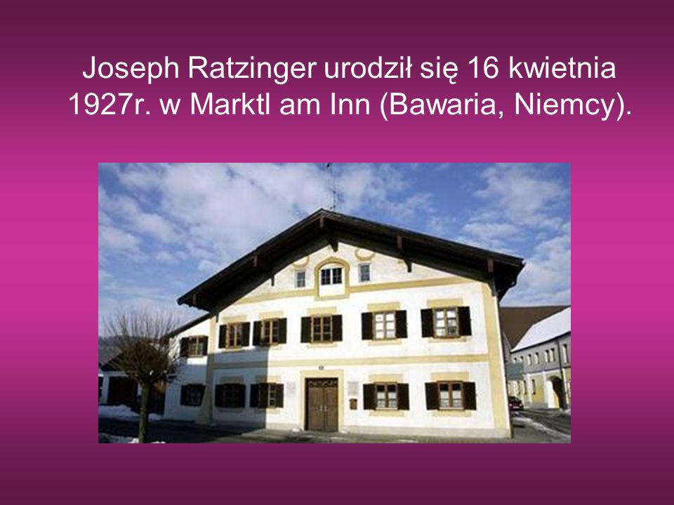 Joseph Ratzinger urodził się 16 kwietnia 1927r