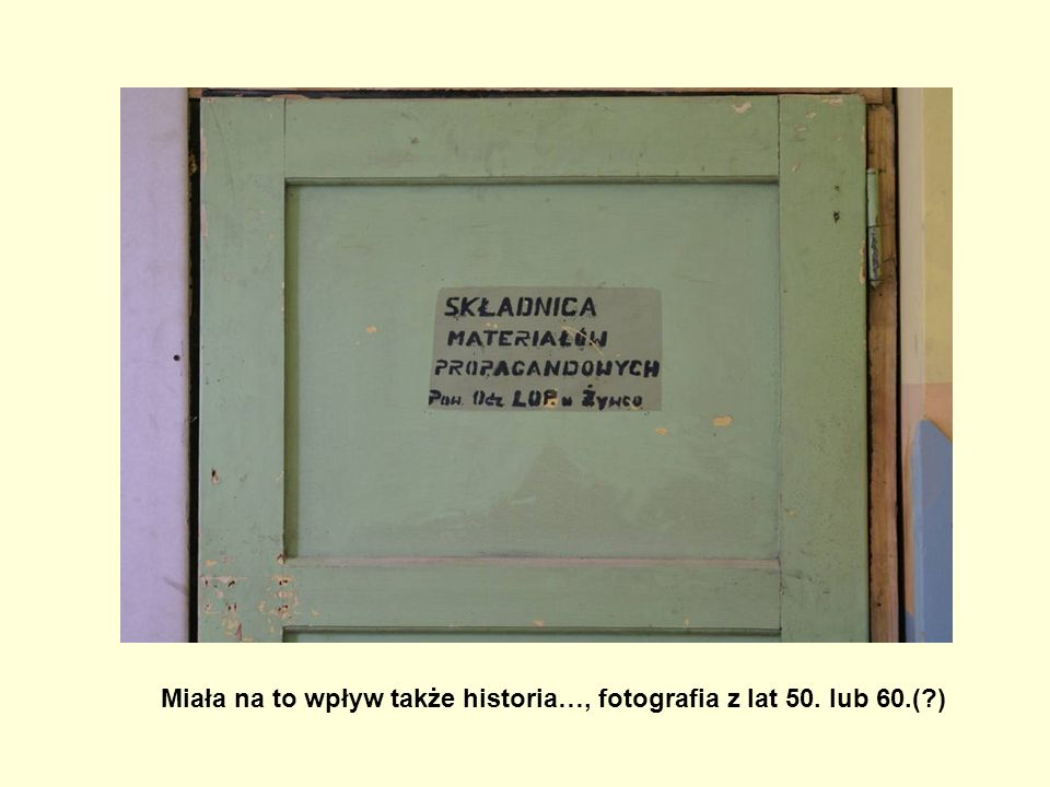 Miała na to wpływ także historia…, fotografia z lat 50. lub 60.( )