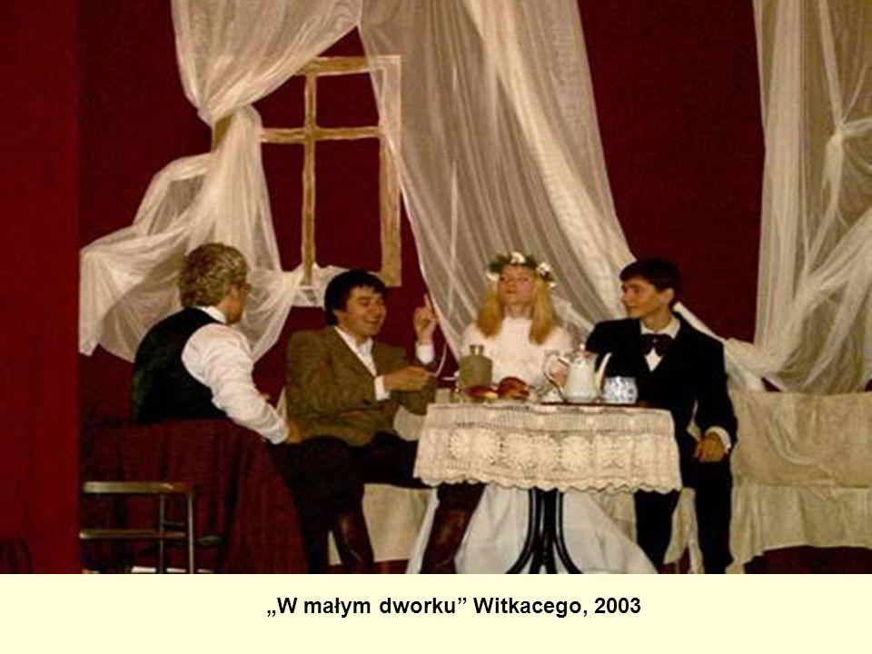 """""""W małym dworku Witkacego, 2003"""
