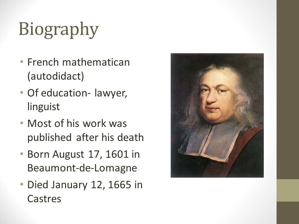 Biography French mathematican (autodidact)