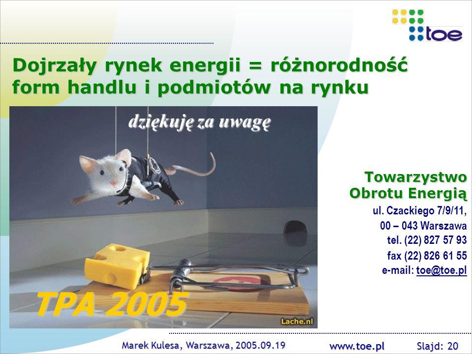 Dojrzały rynek energii = różnorodność form handlu i podmiotów na rynku