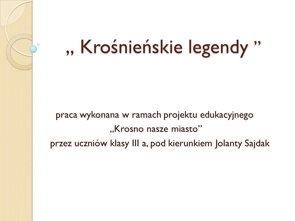 """"""" Krośnieńskie legendy"""