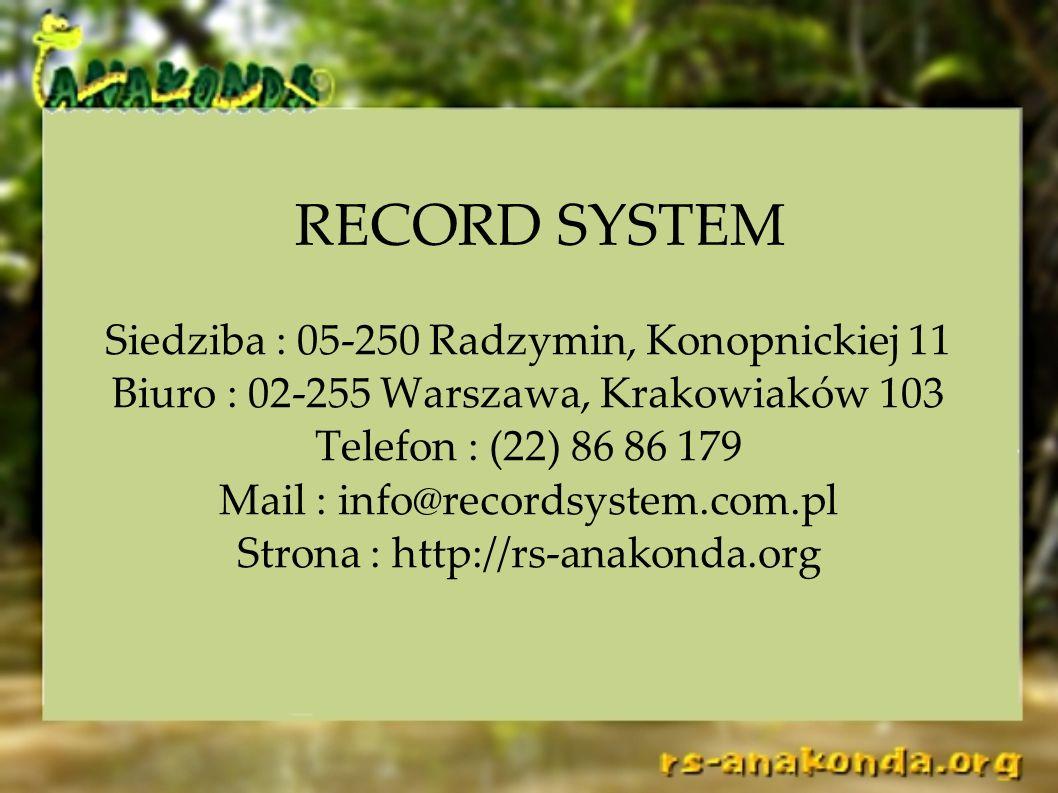 RECORD SYSTEM Siedziba : 05-250 Radzymin, Konopnickiej 11
